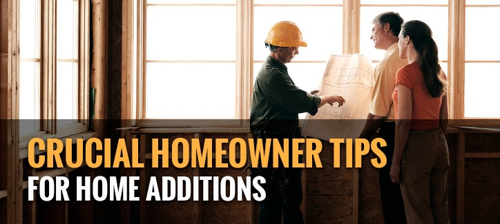 Crucial Homeowner Tips for Home Additions